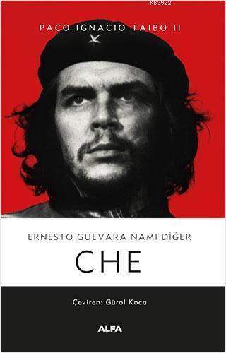 Ernesto Guevara Namı Diğer Che