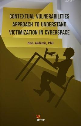 Contextual Vulneralbilities Approach to Understand Victimization in Cyberspace