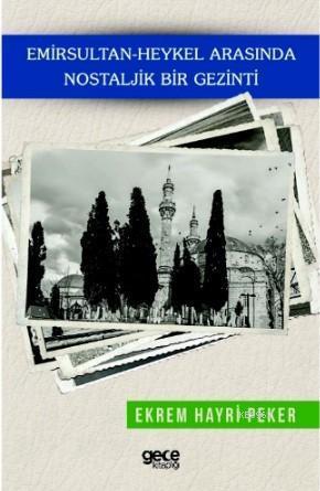 Emir Sultan - Heykel Arasında Nostaljik Bir Gezinti