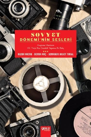 Sovyet Dönemi'nin Sesleri; Anıştırma Metinlerle XX. Yüzyıl Rus Gündelik Yaşamına Bir Bakış