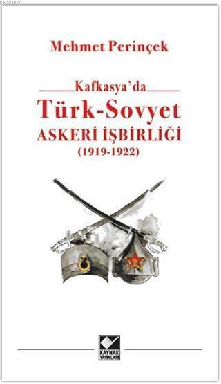 Kafkasya'da Türk - Sovyet Askeri İşbirliği; 1919 - 1922