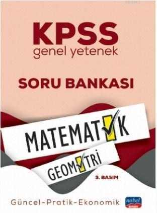 KPSS Genel Yetenek Matematik Geometri Soru Bankası; Güncel-Pratik-Ekonomik