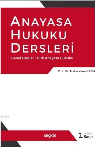 Anayasa Hukuku Dersleri; Genel Esaslar - Türk Anayasa Hukuku
