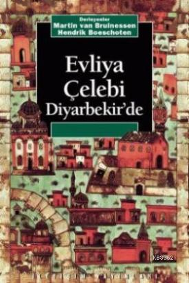 Evliya Çelebi Diyarbekir'de