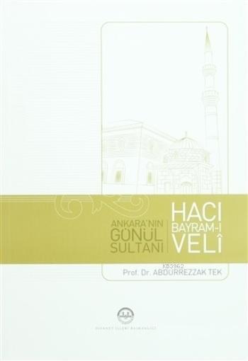 Ankara'nın Gönül Sultanı Hacı Bayram-ı Veli