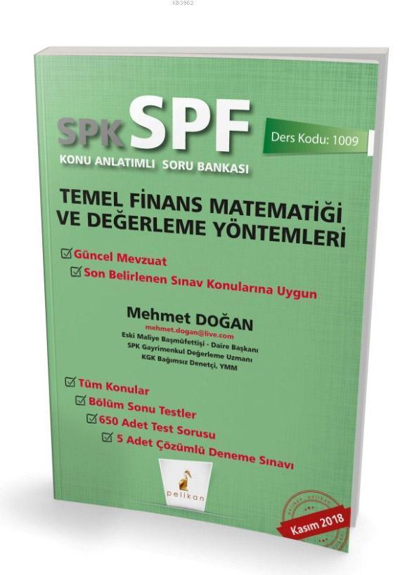 SPK - SPF Temel Finans  Matematiği ve Değerleme Yöntemleri  Konu Anlatımlı Soru Bankası 1009
