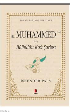Hz. Muhammed (SAV) İçin Bülbülün Kırk Şarkısı (Özel Kumaş Ciltli)