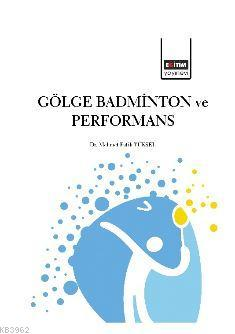Gölge Badminton ve Performans