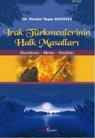 Irak Türkmenlerinin Halk Masalları; İnceleme - Metin - Sözlük