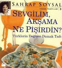 Sevgilim Akşama Ne Pişirdin?; Türklerin Değişen Damak Tadı