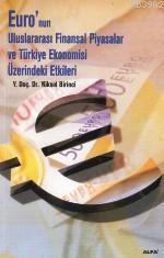 Euro'nun Uluslararası Finansal Piyasalar ve Türkiye Ekonomisi Üzerinde