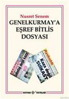 Genel Kurmay'a Eşref Bitlis Dosyası