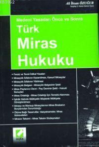Medeni Yasadan Önce ve Sonra Türk Miras Hukuku