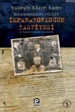 Balkanlardan Hicaza İmparatorluğun Tasfiyesi