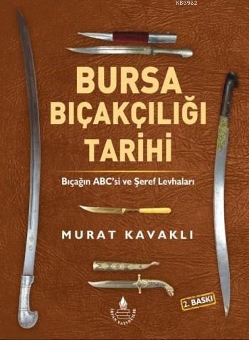 Bursa Bıçakçılığı Tarihi; (Renkli Baskı)