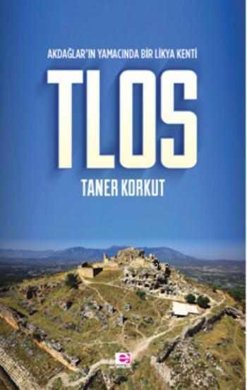 Tlos; Akdağlar'ın Yamacında Bir Likya Kenti