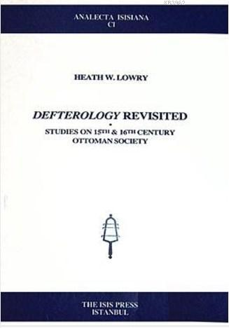 Defterology Revisited; Studies on 15. and 16. Century Ottoman Society