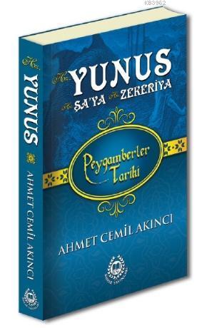 Hz. Yunus, Hz. Şa'ya & Hz. Zekeriya; Peygamberler Tarihi