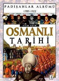 Adım Adım Osmanlı Tarihi ve Padişahlar Albümü 4 Cilt
