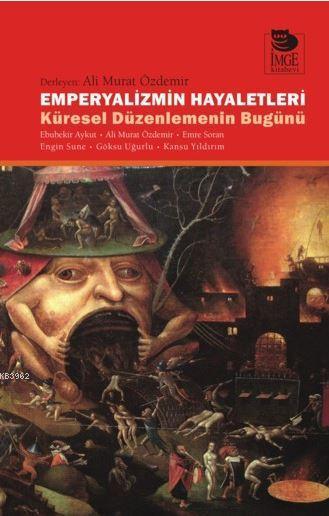 Emperyalizmin Hayaletleri - Küresel Düzenlemenin Bugünü