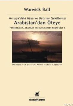 Arabistan'dan Öteye Cilt 1; Avrupa'daki Asya ve Batı'nın Şekillenişi