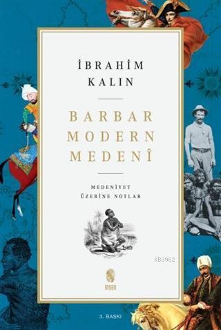 Barbar Modern Medeni; Medeniyet Üzerine Notlar