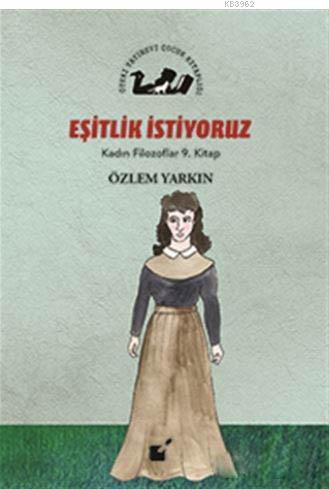 Eşitlik İstiyoruz - Kadın Filozoflar 9. Kitap