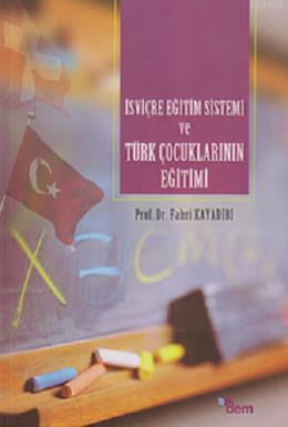 İsviçre Eğitim Sistemi ve Türk Çocuklarının Eğitimi