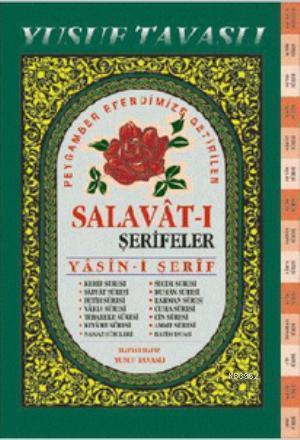 Peygamber Efendimize Getirilen Salavat-ı Şerifeler (Fihristli) (D50); Yâsîn-i Şerîf