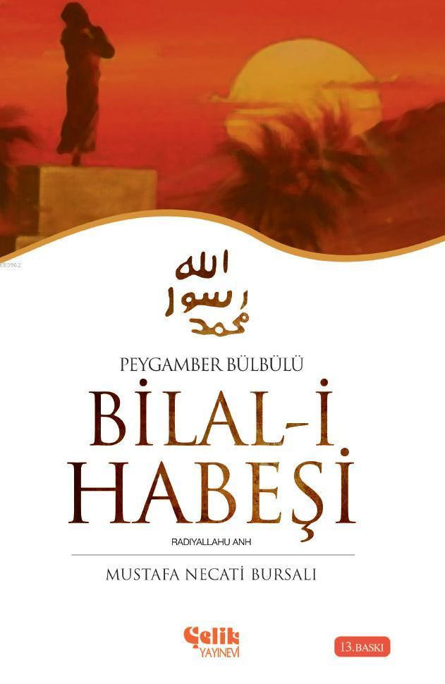 Hazreti Bilal-i Habeşi; Peygamber Bülbülü