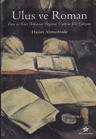 Ulus ve Roman; Fars ve Kürt Anlatısal Söylemi Üzerine Bir Çalışma