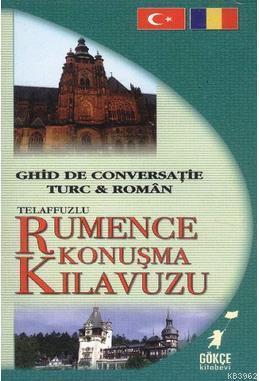 Telaffuzlu Rumence Konuşma Kılavuzu