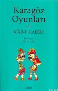 Karagöz Oyunları 1; Kâr-ı Kadim