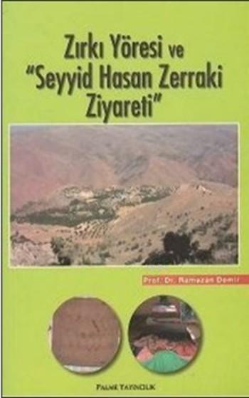 Zırkı Yöresi ve Seyyid Hasan Zerraki Ziyareti