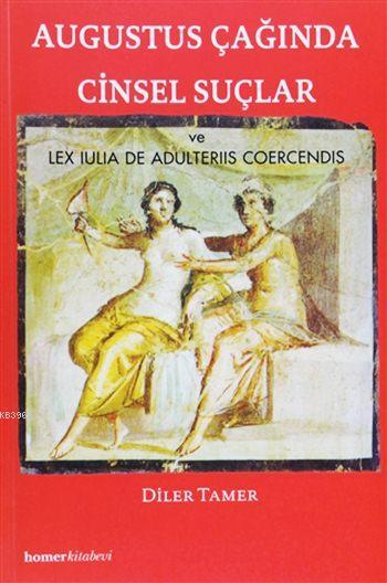 Augustus Çağında Cinsel Suçlar; ve Lex Iulia De Adulteriis Coercendis