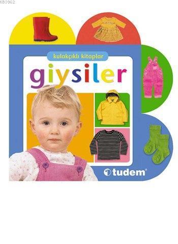 Kulakçıklı Kitaplar - Giysiler; (0-1 Yaş)
