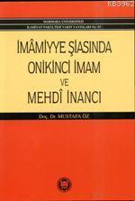 İmamiyye Şiasında Onikinci İmam ve Mehdi İnancı