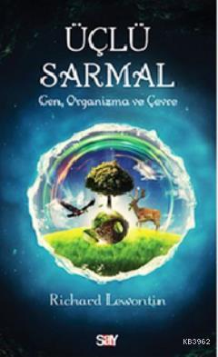 Üçlü Sarmal; Gen, Organizma, Çevre