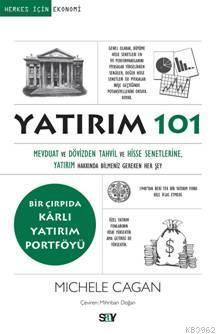 Yatırım 101; Mevduat ve Dövizden Tahvil ve Hisse Senetlerine, Yatırım Hakkında Bilmeniz Gereken Her Şey