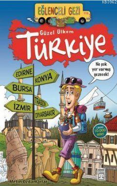Güzel Ülkem Türkiye; Eğlenceli Gezi, 9+ Yaş