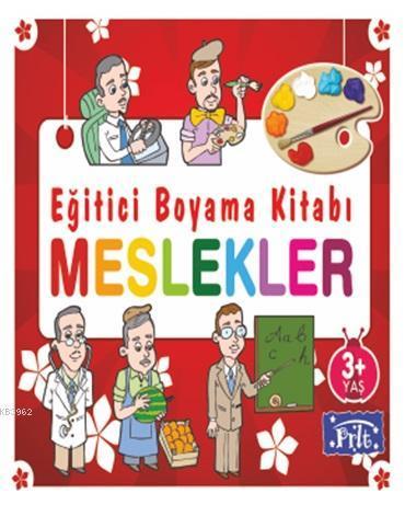 Eğitici Boyama Kitabı - Meslekler; 3 Yaş Üstü