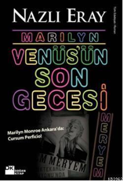 Marilyn Venüs'ün Son Gecesi; Marilyn Monroe Ankara'da: Cursum Perficio!