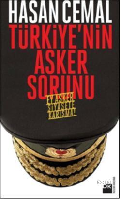 Türkiye'nin Asker Sorunu; Ey Asker Siyasete Karışma!