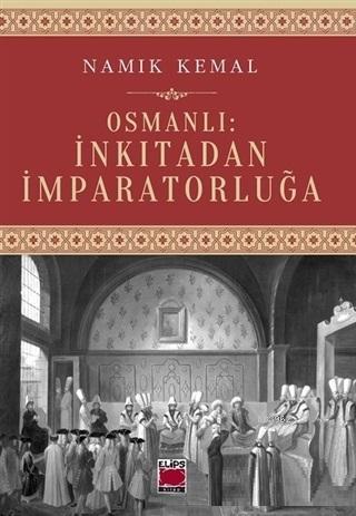 Osmanlı: İnkıtadan İmparatorluğa