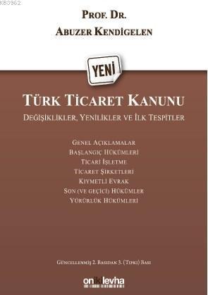 Yeni Türk Ticaret Kanunu; Değişiklikler Yenilikler Ve İlk Tespitler