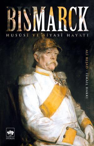 Bismarck; Hususi ve Siyasi Hayatı