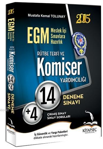 EGM Komiser Yardımcılığı ve Rütbe Terfi 14 Deneme 2015; + 4 Çıkmış Sınav Soruları Çözüm Kitabı İlaveli