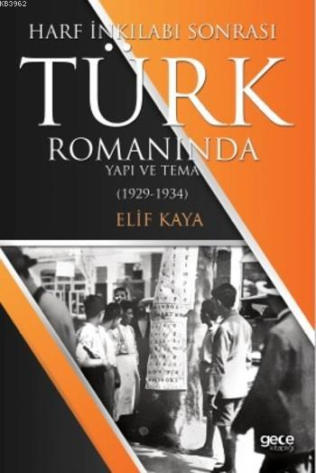 Harf İnkılabı Sonrası Türk Romanında Yapı ve Tema; 1929-1934