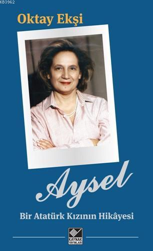 Aysel- Bir Atatürk Kızının Hikayesi