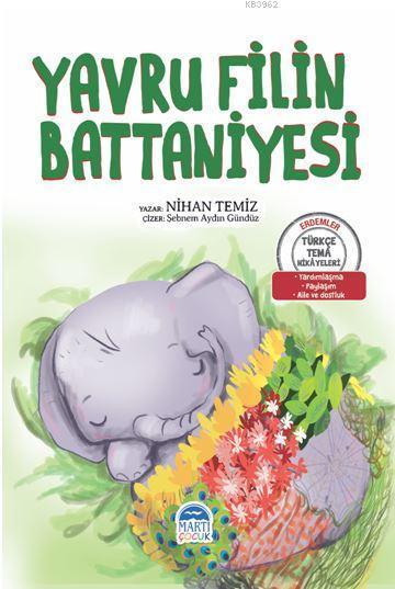 Yavru Filin Battaniyesi - Türkçe Tema Hikâyeleri; Yardımlaşma - Paylaşım - Aile ve Dostluk